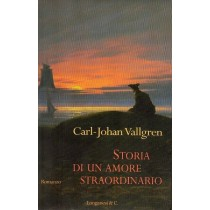 Vallgren Carl Johan, Storia di un amore straordinario, Longanesi, 2005