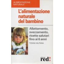 Valpiana Tiziana, L'alimentazione naturale del bambino, Red Edizioni, 2009