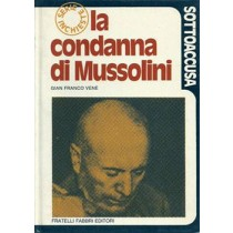 Venè Gian Franco, La condanna di Mussolini, Fabbri, 1973