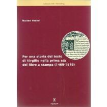 Venier Matteo, Per una storia del testo di Virgilio nella prima età del libro a stampa (1469-1519), Forum, 2001