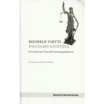 Vietti Michele, Facciamo giustizia, Università Bocconi Editore, 2013