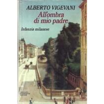 Vigevani Alberto, All'ombra di mio padre. Infanzia milanese, Mondadori, 1984