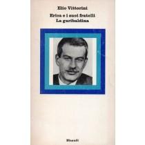 Vittorini Elio, Erica e i suoi fratelli. La garibaldina, Einaudi, 1975