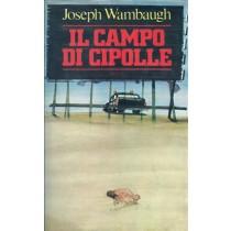 Wambaugh Joseph, Il campo di cipolle, Rizzoli, 1980