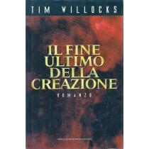 Willocks Tim, Il fine ultimo della creazione, Mondadori