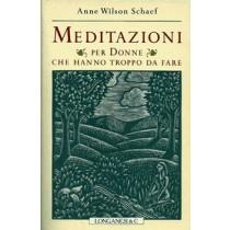 Wilson Schaef Anne, Meditazioni per donne che hanno troppo da fare, Longanesi, 1992