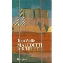 Wolfe Tom, Maledetti architetti, Bompiani, 1982