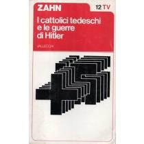Zahn Gordon C., I cattolici tedeschi e le guerre di Hitler, Vallecchi, 1973