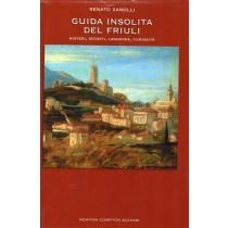 Zanolli Renato, Guida insolita del Friuli, Newton Compton, 2007