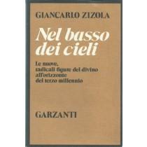 Zizola Giancarlo, Nel basso dei cieli, Garzanti, 1985