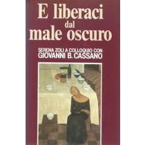 Giovanni B. Cassano, Zoli Serena, E liberaci dal male oscuro, Edizione Club, 1994