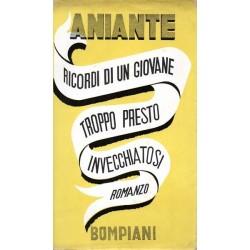 Aniante Antonio, Ricordi di un giovane troppo presto invecchiatosi, Bompiani, 1939