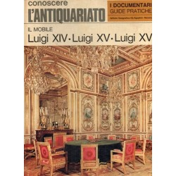 Aprà Nietta, Il mobile Luigi XIV, Luigi XV, Luigi XVI, De Agostini, 1970