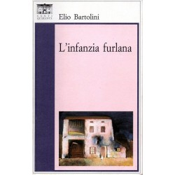 Bartolini Elio, L'infanzia furlana, Santi Quaranta, 1998