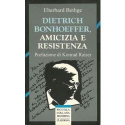 Bethge Eberhard, Dietrich Bonhoeffer, amicizia e resistenza, Claudiana