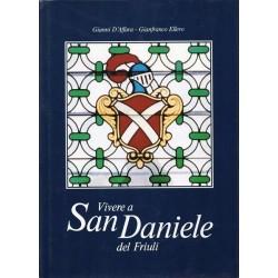 D'Affara Gianni, Ellero Gianfranco, Vivere a San Daniele del Friuli, Lema, 1986