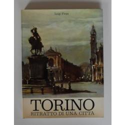 Firpo Luigi, Torino. Ritratto di una città, Tipografia Torinese Editrice, 1971