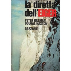 Gillman Peter, Haston Dougal, La diretta dell'Eiger, Garzanti, 1967