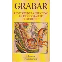 Grabar Andre, Les voies de la creation en iconographie chretienne, Flammarion, 1994