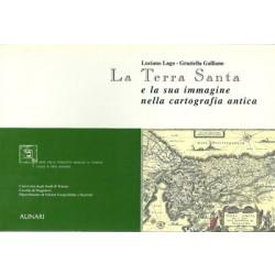 Lago Luciano, Galliano Graziella, La Terra Santa e la sua immagine nella cartografia antica, Alinari, 1995