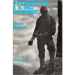 Maestri Cesare, Arrampicare è il mio mestiere, Garzanti, 1964