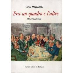 Marzocchi Gino, Fra un quadro e l'altro. Ore bolognesi, Tamari, 1973
