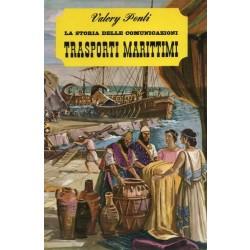 Ponti Valery, La storia delle comunicazioni. Trasporti marittimi, De Agostini, 1966