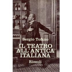 Tofano Sergio, Il teatro all'antica italiana, Rizzoli, 1965